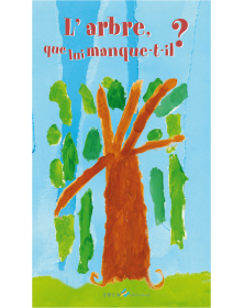 L'arbre, que lui manque-t-il ?